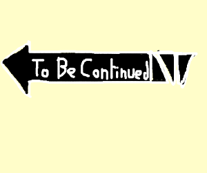 To Be Continued Meme Background 13 image #47223